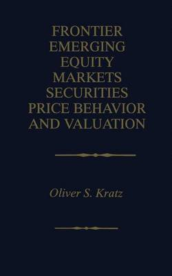 Frontier Emerging Equity Markets Securities Price Behavior and Valuation