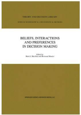 Beliefs, Interactions and Preferences: in Decision Making
