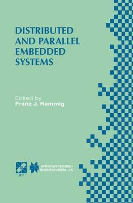 Distributed and Parallel Embedded Systems: IFIP WG10.3/WG10.5 International Workshop on Distributed and Parallel Embedded Systems (DIPES'98), October 5-6, 1998, Schloss Eringerfeld, Germany
