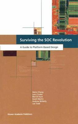 Surviving the SOC Revolution: A Guide to Platform-Based Design