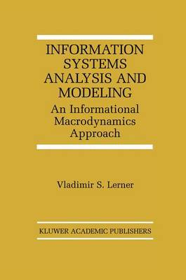 Information Systems Analysis and Modeling: An Informational Macrodynamics Approach