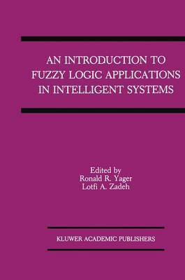An Introduction to Fuzzy Logic Applications in Intelligent Systems