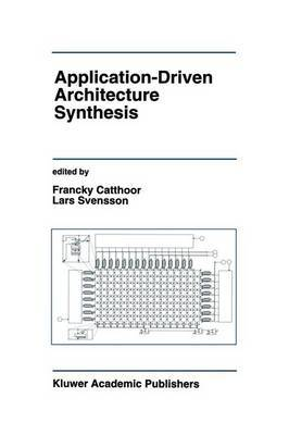 Application-Driven Architecture Synthesis: Workshops : Papers