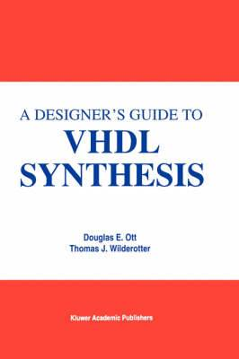 A Designer's Guide to VHDL Synthesis
