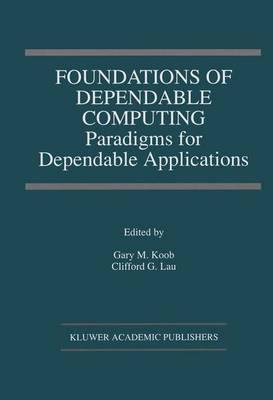 Foundations of Dependable Computing: Paradigms for Dependable Applications