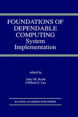 Foundations of Dependable Computing: System Implementation: System Implementation