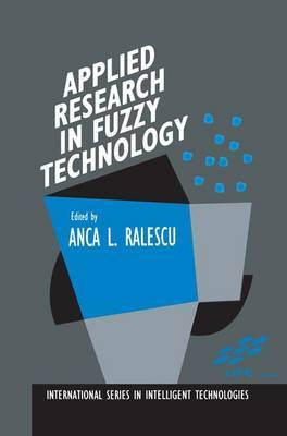 Applied Research in Fuzzy Technology: Results of the Laboratory for International Fuzzy Engineering (LIFE)