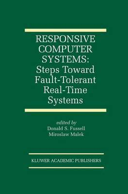 Responsive Computer Systems: Steps Toward Fault-Tolerant Real-Time Systems
