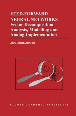 Feed-Forward Neural Networks: Vector Decomposition Analysis, Modelling and Analog Implementation