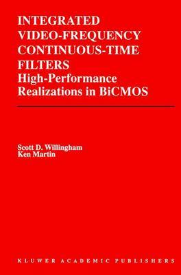 Integrated Video-Frequency Continuous-Time Filters: High-Performance Realizations in BiCMOS