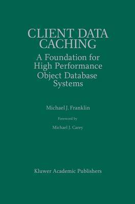 Client Data Caching: A Foundation for High Performance Object Database Systems