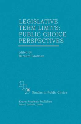 Legislative Term Limits: Public Choice Perspectives