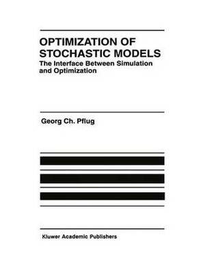Optimization of Stochastic Models: The Interface Between Simulation and Optimization