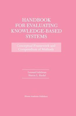 Handbook for Evaluating Knowledge-Based Systems: Conceptual Framework and Compendium of Methods