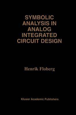 Symbolic Analysis in Analog Integrated Circuit Design