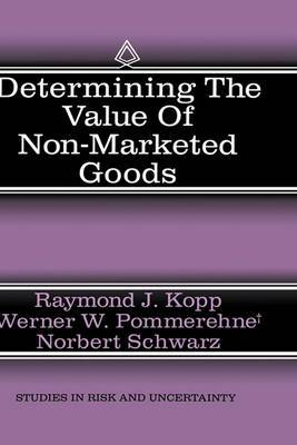 Determining the Value of Non-Marketed Goods: Economic, Psychological and Policy Relevant Aspects of Contingent Valuation Methods
