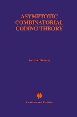 Asymptotic Combinatorial Coding Theory