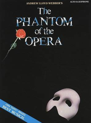 Andrew Lloyd Webber: The Phantom of the Opera (Alto Saxophone)