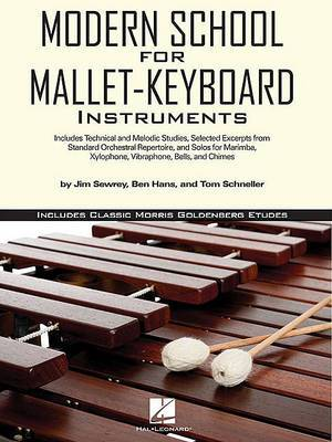 Modern School for Mallet-Keyboard Instruments: Includes Classic Morris Goldenberg Etudes