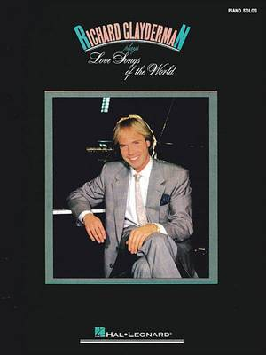 Richard Clayderman Plays Love Songs of the World