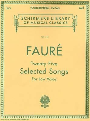 Gabriel Faure: Twenty-five Selected Songs (Low Voice)