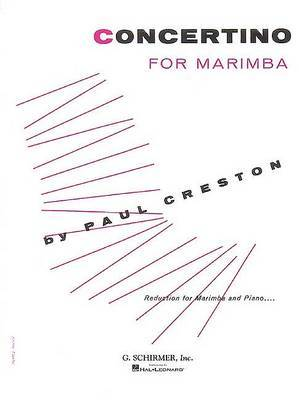 Paul Creston: Concertino For Marimba And Orchestra (With Piano Reduction)