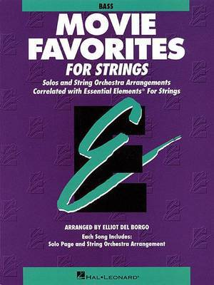 Movie Favorites for String Bass: Solos and Strings Orchestra Arrangements Correlated with Essential Elements String Method