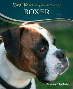 Boxer: Doglife: Lifelong Care for Your Dog