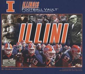 University of Illinois Football Vault: The History of the Fighting Illini