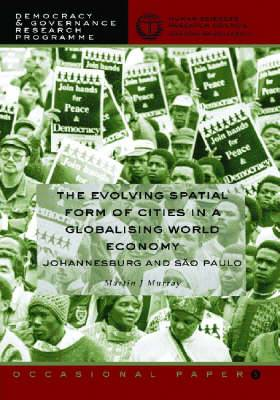 The Evolving Spatial Form of Cities in a Globalising World Economy: Johannesburg and Sao Paulo