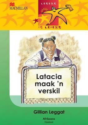 Latacia Maak 'n Verskil: Gr 4: Leesboek