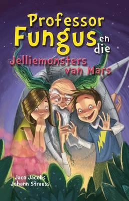 Prof Fungus en die jelliemonsters van Mars: Boek 7