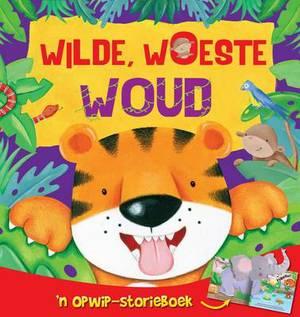 Wilde, woeste woud: 'n Opwip-storieboek