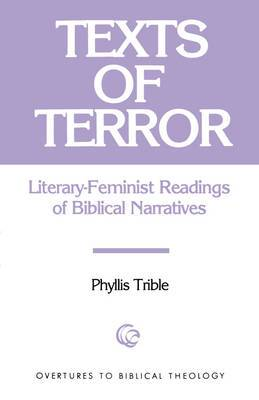 Texts of Terror: Literary Feminist Readings of Biblical Narratives