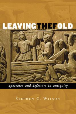 Leaving the Fold Apostates and Defectors in Antiquity: Apostates and Defectors in Antiquity