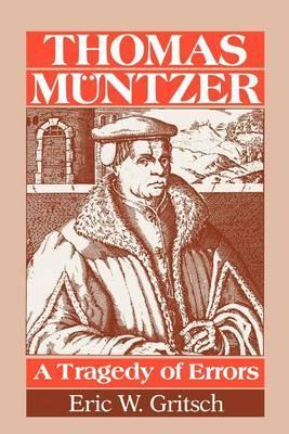 Thomas Muntzer: A Tragedy of Errors