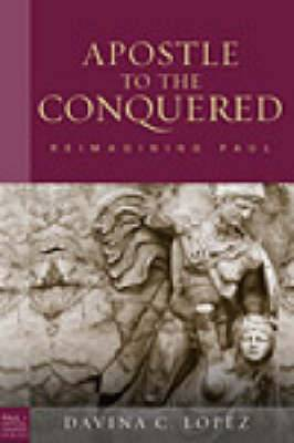 Apostle to the Conquered: Re-imagining Paul