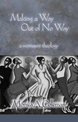 Making a Way Out of No Way: A Womanist Theology