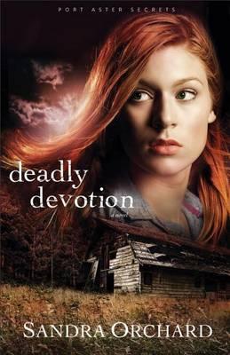 Deadly Devotion: A Novel