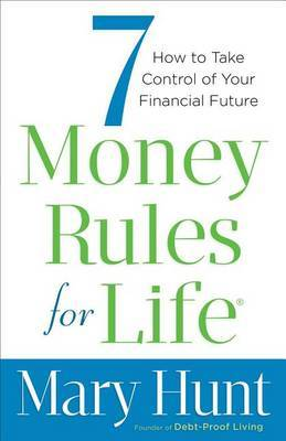 7 Money Rules for Life: How to Take Control of Your Financial Future