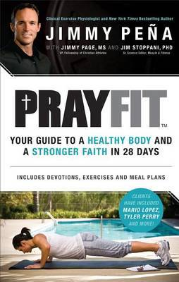 Prayfit: Your Guide to a Healthy Body and a Stronger Faith in 28 Days