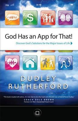 God Has an App for That!: Discover God's Solutions for the Major Issues of Life