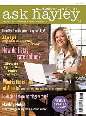 Ask Hayley: Real Answers for Today's Teen: v. 2