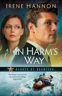 In Harm's Way: A Novel