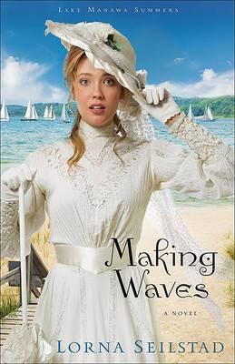 Making Waves: A Novel