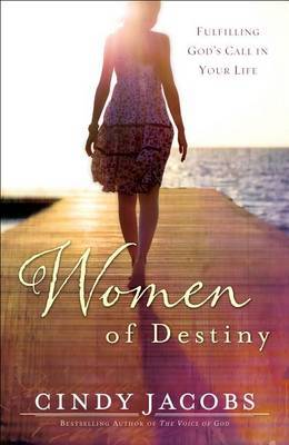Women of Destiny: Fulfilling God's Call in Your Life