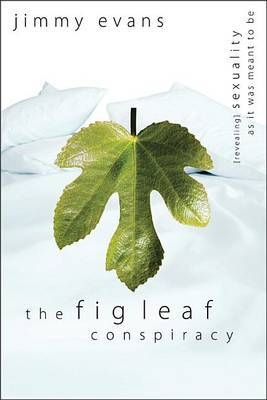 The Fig Leaf Conspiracy: Revealing Sexuality as It Was Meant to Be