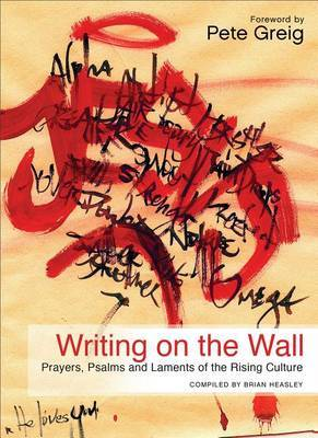 Writing on the Wall: Prayers, Psalms and Laments of the Rising Culture