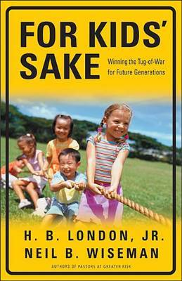 For Kid's Sake: Winning the Tug-Of-War for Future Generations