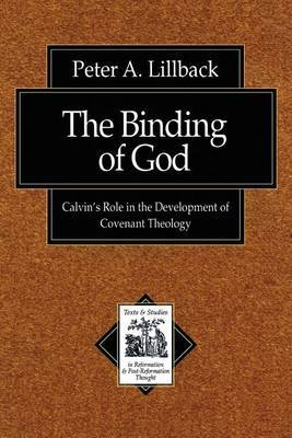 The Binding of God: Calvin's Role in the Development of Covenant